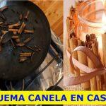 QUEMAR CANELA EN CASA ALEJA LAS MALAS ENERGÍAS Y TRAE BUENA SUERTE – SALUD Y BIENESTAR
