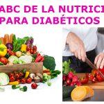 El ABC de la nutrición para Diabéticos